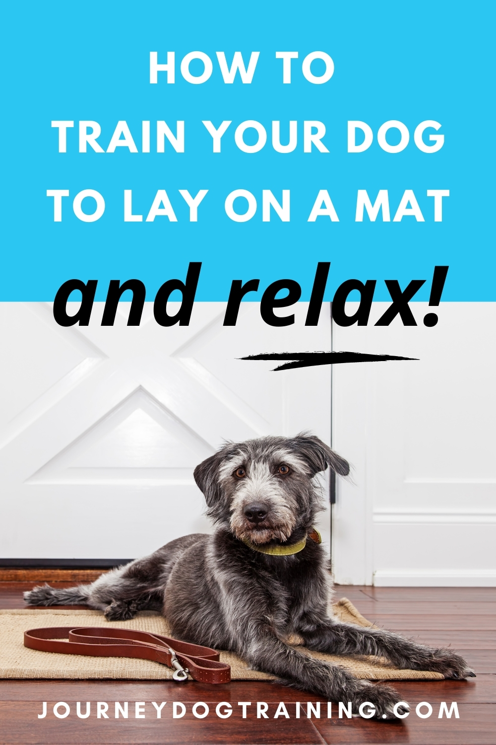 how to train your dog to lay on a mat and relax | journeydogtraining.com
