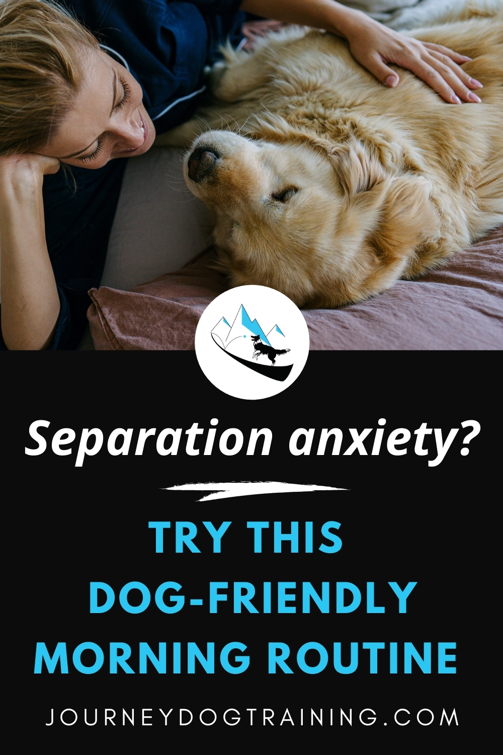 try this dog-friendly morning routine for dogs with separation anxiety | journeydogtraining.com